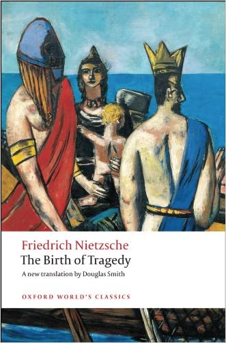 The Birth of Tragedy (Oxford Worlds Classics)