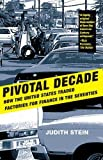 img - for Pivotal Decade: How the United States Traded Factories for Finance in the Seventies by Stein, Judith (2011) Paperback book / textbook / text book