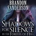 Shadows for Silence in the Forest of Hell: A Cosmere Novella (       UNABRIDGED) by Brandon Sanderson Narrated by Jennifer Mendenhall
