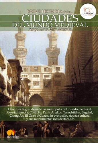 Breve historia de las ciudades del mundo medieval (Spanish Edition)