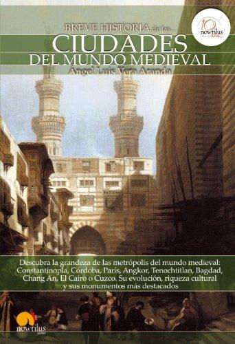 Breve historia de las ciudades del mundo medieval (Spanish Edition)