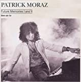 Future Memories I and II by PATRICK MORAZ (2007-02-19)
