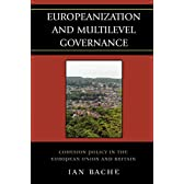 Europeanization and Multilevel Governance: Cohesion Pollicy in the European Union and Britain (Governance in Europe (Paperback))