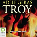Troy Audiobook by Adele Geras Narrated by Miriam Margolyes