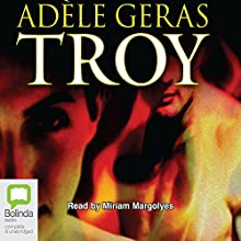 Troy (       UNABRIDGED) by Adele Geras Narrated by Miriam Margolyes