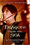 Judson Roberts Dragons from the Sea (Strongbow Saga (Hardcover))