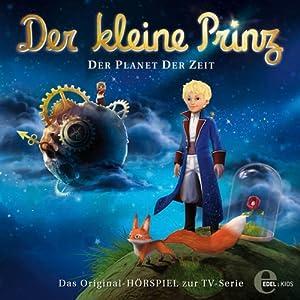 Der Planet der Zeit (Der kleine Prinz 1) Hörspiel
