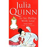 To Sir Phillip, With Love: Number 5 in series (Bridgerton Family)by Julia Quinn