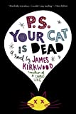 P.S. Your Cat Is Dead (0312321201) by Kirkwood, James