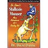 Dr. Dave's Stallside Manner : More Adventures of a Country Vetby David Perrin