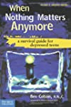 When Nothing Matters Anymore: A Survi...