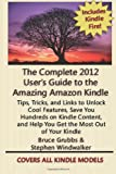 Stephen Windwalker The Complete 2012 User's Guide to the Amazing Amazon Kindle: Covers All Current Kindles