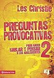 Preguntas provocativas 2: Para hacer hablar y pensar a los adolescentes (Especialidades Juveniles) (Spanish Edition)