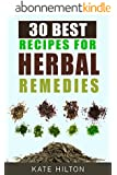 30 Best Recipes for Herbal Remedies (English Edition)