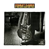 If This Bass Could Only Talk by Stanley Clarke