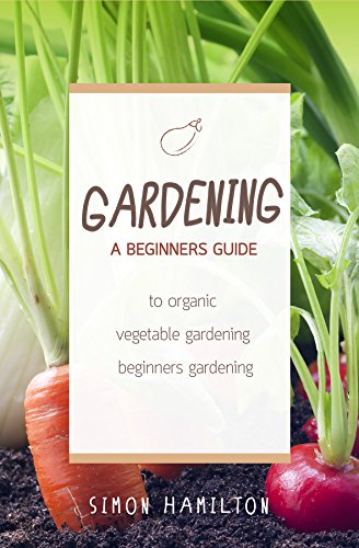 gardening-gardening-for-beginners-a-beginners-guide-to-organic-vegetable-gardening-beginners-gardeni