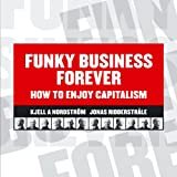 img - for Funky Business Forever: How to Enjoy Capitalism book / textbook / text book