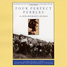 Four Perfect Pebbles: A Holocaust Story (       UNABRIDGED) by Lila Perl, Marion Blumenthal Lazan Narrated by Cheryl Stern, A. C. Fellner