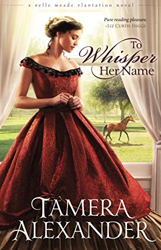 73% flash price cut for its BEST PRICE EVER!  No need to whisper out this super-stellar USA Today Bestseller!  To Whisper Her Name by Tamera Alexander