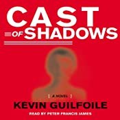 Cast of Shadows | [Kevin Guilfoile]