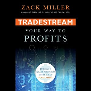 TradeStream Your Way to Profits: Building a Killer Portfolio in the Age of Social Media | [Zack Miller]