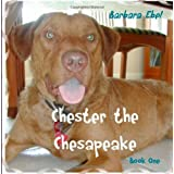 Chester the Chesapeake (The Chester the Chesapeake Series) ~ Barbara Ebel