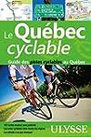 QU�BEC CYCLABLE (LE) : GUIDE DES PIST...