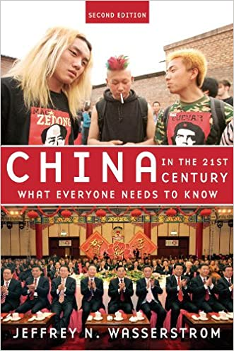 China in the 21st Century: What Everyone Needs to KnowRG written by Jeffrey N. Wasserstrom