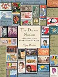 The Darker Nations: A Biography of the Short-lived Third World