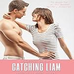 Catching Liam: Good Girls Don't, Book 1 | Gennifer Albin