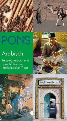 PONS Reisewörterbuch Arabisch: Reiseführer und Sprachführer mit interkulturellen Tipps