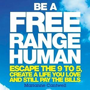 Be a Free Range Human | [Marianne Cantwell]