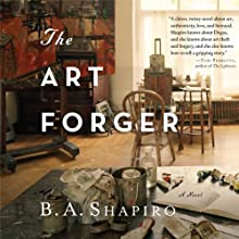 The Art Forger (       UNABRIDGED) by B. A. Shapiro Narrated by Xe Sands
