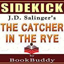 'The Catcher in the Rye' by J.D. Salinger - Sidekick [Study Guide] (       UNABRIDGED) by  BookBuddy Narrated by Lee Strayer