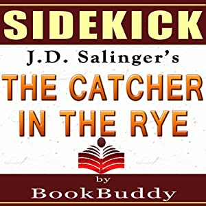 'The Catcher in the Rye' by J.D. Salinger - Sidekick [Study Guide] | [BookBuddy]