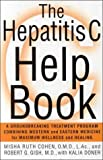 img - for The Hepatitis C Help Book: A Groundbreaking Treatment Program Combining Western and Eastern Medicine for Maximum Wellness and Healing by Robert Gish (2000-05-15) book / textbook / text book