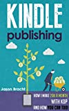 Kindle Publishing: How I Make 20K a Month with KDP and How You Can Too! (K Money Machine: Kindle Publishing Guide - How to Make Money Self Publishing Books)