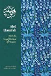 Abu Hanifah: His Life, Legal Method &...