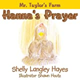 img - for Hanna's Prayer : Mr. Taylor's Farm book / textbook / text book