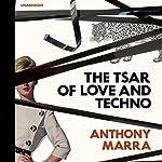 The Tsar of Love and Techno | Anthony Marra