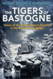 THE TIGERS OF BASTOGNE: Voices of the 10th Armored Division during the Battle of the Bulge