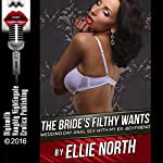 The Bride's Filthy Wants: Wedding Day Anal Sex with My Ex-Boyfriend | Ellie North