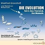 Das Tierreich. Der Mensch (Die Evolution, Teil 2) | Manfred Grasshoff,Michael Gudo