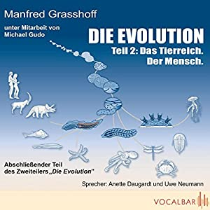 Das Tierreich. Der Mensch (Die Evolution, Teil 2) Hörbuch