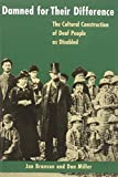 img - for Damned for Their Difference: The Cultural Construction of Deaf People as Disabled by Branson Jan Miller Don (2002-06-05) Paperback book / textbook / text book