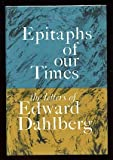 Epitaphs of Our Times: The Letters of Edward Dahlberg (0807603856) by Dahlberg, Edward
