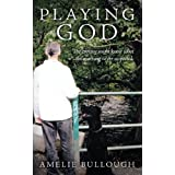 Playing God: The evening might know what the morning never suspected. [Paperback]