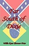 img - for Far South of Dixie book / textbook / text book