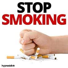 Stop Smoking Hypnosis: Break the Habit to Get Smoke-Free, with Hypnosis Speech by  Hypnosis Live Narrated by  Hypnosis Live