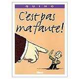 C'est pas ma faute! (French Edition) (2723420876) by Quino